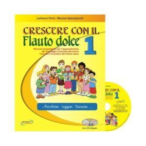 Crescere con il Flauto Dolce 1 + CD L.Perini M.Spaccazocchi